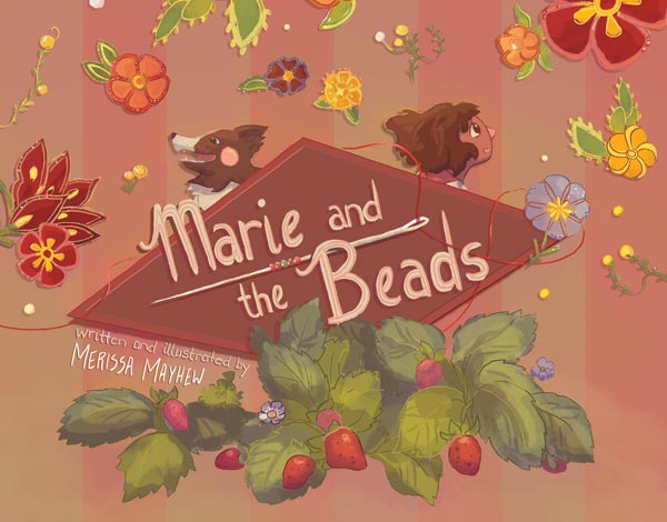 Marie and the Beads. Girl and dog behnf the name of the book. Flowers around them and berries plants under the logo.